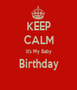 KEEP CALM It's My Baby Birthday  - Personalised Tea Towel: Premium