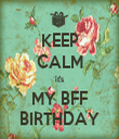KEEP CALM it's MY BFF BIRTHDAY - Personalised Tea Towel: Premium