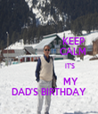 KEEP                   CALM                        IT'S                 MY DAD'S BIRTHDAY - Personalised Tea Towel: Premium