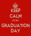 KEEP CALM IT'S MY GRADUATION DAY - Personalised Tea Towel: Premium