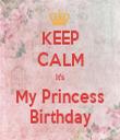KEEP CALM It's My Princess Birthday - Personalised Tea Towel: Premium