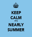 KEEP CALM IT'S NEARLY SUMMER - Personalised Tea Towel: Premium
