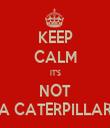KEEP CALM IT'S NOT A CATERPILLAR - Personalised Tea Towel: Premium