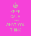 KEEP CALM IT'S NOT WHAT YOU THINK - Personalised Tea Towel: Premium