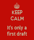 KEEP CALM  It's only a first draft - Personalised Tea Towel: Premium