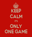 KEEP CALM IT'S ONLY ONE GAME - Personalised Tea Towel: Premium