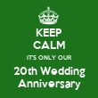 KEEP CALM IT'S ONLY OUR 20th Wedding Anniversary - Personalised Tea Towel: Premium