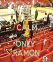 KEEP CALM IT'S ONLY  RAMON - Personalised Tea Towel: Premium