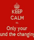 KEEP CALM It's Only your Kit around the changing room - Personalised Tea Towel: Premium