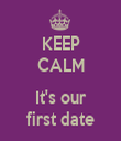 KEEP CALM  It's our first date - Personalised Tea Towel: Premium