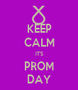 KEEP CALM IT'S PROM DAY - Personalised Tea Towel: Premium