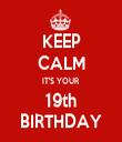KEEP CALM IT'S YOUR  19th BIRTHDAY - Personalised Tea Towel: Premium