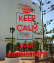 KEEP CALM it's your anniversary - Personalised Tea Towel: Premium