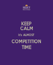 KEEP CALM It's ALMOST COMPETITION TIME - Personalised Tea Towel: Premium