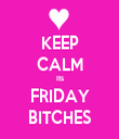 KEEP CALM Its FRIDAY BITCHES - Personalised Tea Towel: Premium