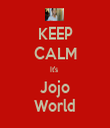 KEEP CALM It's  Jojo World - Personalised Tea Towel: Premium