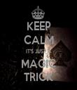 KEEP CALM IT'S JUST A MAGIC TRICK - Personalised Tea Towel: Premium
