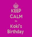 KEEP CALM It's Koki's Birthday  - Personalised Tea Towel: Premium