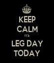 KEEP CALM ITS LEG DAY TODAY - Personalised Tea Towel: Premium