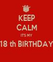 KEEP CALM IT'S MY 18 th BIRTHDAY  - Personalised Tea Towel: Premium