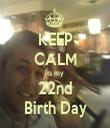 KEEP CALM its my  22nd Birth Day - Personalised Tea Towel: Premium