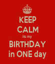 KEEP CALM its my  BIRTHDAY in ONE day - Personalised Tea Towel: Premium