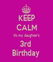 KEEP CALM It's my daughter's 3rd  Birthday  - Personalised Tea Towel: Premium