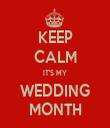 KEEP CALM IT'S MY WEDDING MONTH - Personalised Tea Towel: Premium