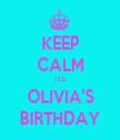KEEP CALM ITS OLIVIA'S BIRTHDAY - Personalised Tea Towel: Premium