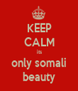 KEEP CALM its only somali beauty - Personalised Tea Towel: Premium