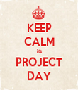 KEEP CALM its PROJECT DAY - Personalised Tea Towel: Premium