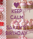 KEEP CALM IT'S SARAH'S  BIRTHDAY - Personalised Tea Towel: Premium