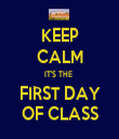 KEEP CALM IT'S THE  FIRST DAY OF CLASS - Personalised Tea Towel: Premium