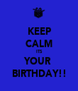 KEEP CALM ITS YOUR  BIRTHDAY!! - Personalised Tea Towel: Premium