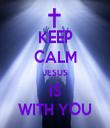 KEEP CALM JESUS IS WITH YOU - Personalised Tea Towel: Premium