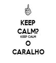 KEEP CALM? KEEP CALM O CARALHO - Personalised Tea Towel: Premium