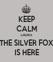 KEEP CALM LADIES THE SILVER FOX IS HERE - Personalised Tea Towel: Premium