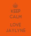KEEP CALM  LOVE JAYLYNE - Personalised Tea Towel: Premium
