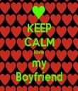 KEEP CALM love my Boyfriend - Personalised Tea Towel: Premium