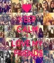 KEEP CALM & LOVE MY  FRIENDS - Personalised Tea Towel: Premium