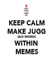 KEEP CALM MAKE JUGG -ALO MEMES WITHIN MEMES - Personalised Tea Towel: Premium