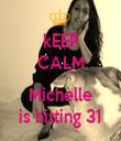 kEEP CALM  Michelle is hitting 31 - Personalised Tea Towel: Premium
