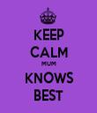 KEEP CALM MUM KNOWS BEST - Personalised Tea Towel: Premium