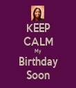 KEEP CALM My Birthday Soon - Personalised Tea Towel: Premium