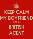 KEEP CALM MY BOYFRIEND HAS A BRITISH ACENT - Personalised Tea Towel: Premium