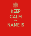 KEEP CALM MY NAME IS  - Personalised Tea Towel: Premium