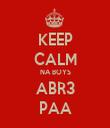 KEEP CALM NA BOYS ABR3 PAA - Personalised Tea Towel: Premium
