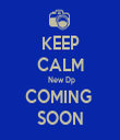 KEEP CALM   New Dp  COMING  SOON - Personalised Tea Towel: Premium