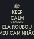 KEEP CALM O CARALHO ELA ROUBOU MEU CAMINHÃO - Personalised Tea Towel: Premium