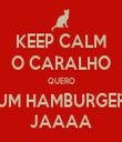 KEEP CALM O CARALHO QUERO UM HAMBURGER JAAAA - Personalised Tea Towel: Premium